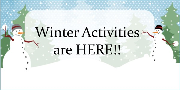 Winter Activities Are Here